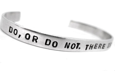 Do, Or Do Not. There Is No Try - Aluminum Bracelet