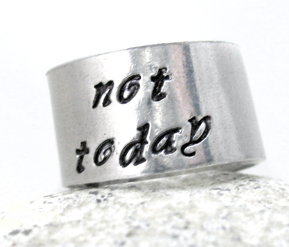 Not Today - Aluminum Ring