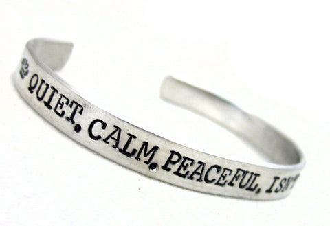 Quiet, Calm, Peaceful.  Isn't it Hateful? - Aluminum Bracelet
