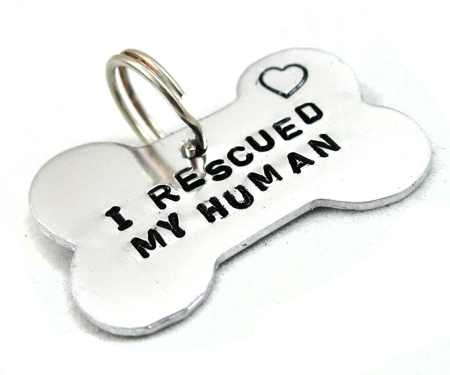 I Rescued My Human - Aluminum Bone Tag