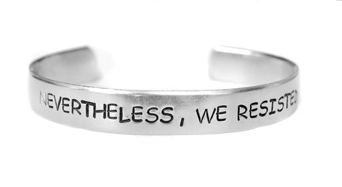"Nevertheless, We Resisted #RESIST  Bracelet, 1/4"" Wide Hand Stamped"