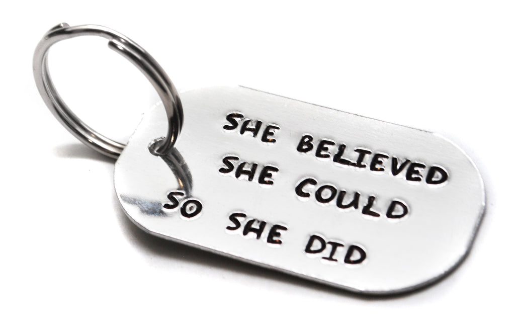 She Believed She Could So She Did - Hand Stamped Large Pure Aluminum Keychain, Popular Graduation Gift!