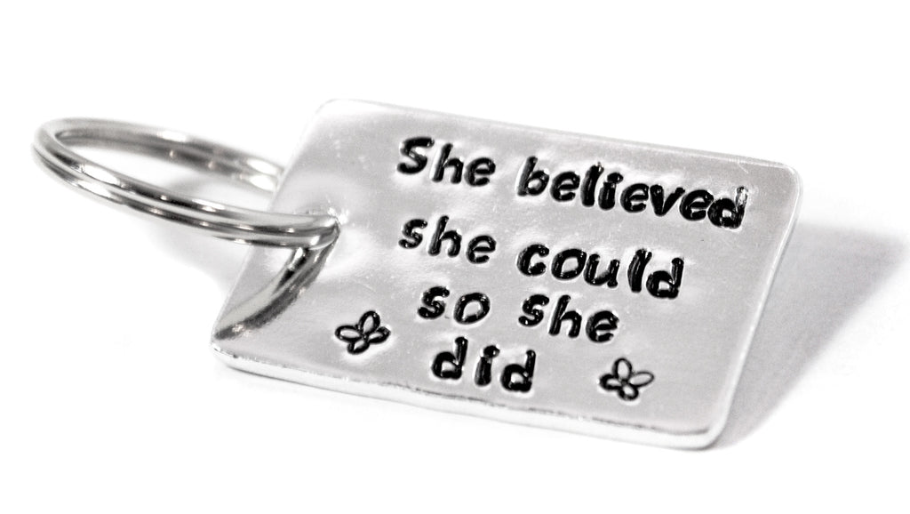 She Believed She Could So She Did - Hand Stamped Aluminum Medium Keychain, Popular Graduation Gift
