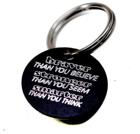 Braver Than You Believe -Black Engraved Disc on Sturdy Keyring - Winnie the Pooh Inspired