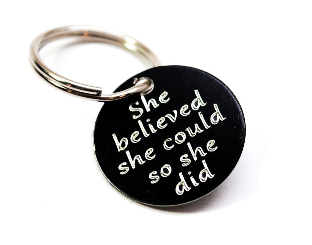 She Believed She Could So She Did -Black Engraved Disc on Sturdy Keyring