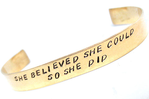 "Hand Stamped Brass Cuff, She Believed She Could So She Did - 1/2"" Wide Adjustable Bracelet"