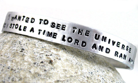I Wanted to See the Universe, so I Stole a Timelord and Ran Away - Aluminum Bracelet