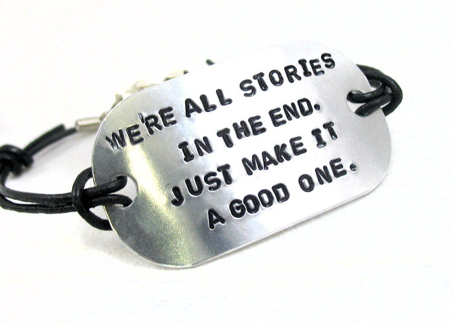 We're All Stories in the End - Aluminum ID Bracelet