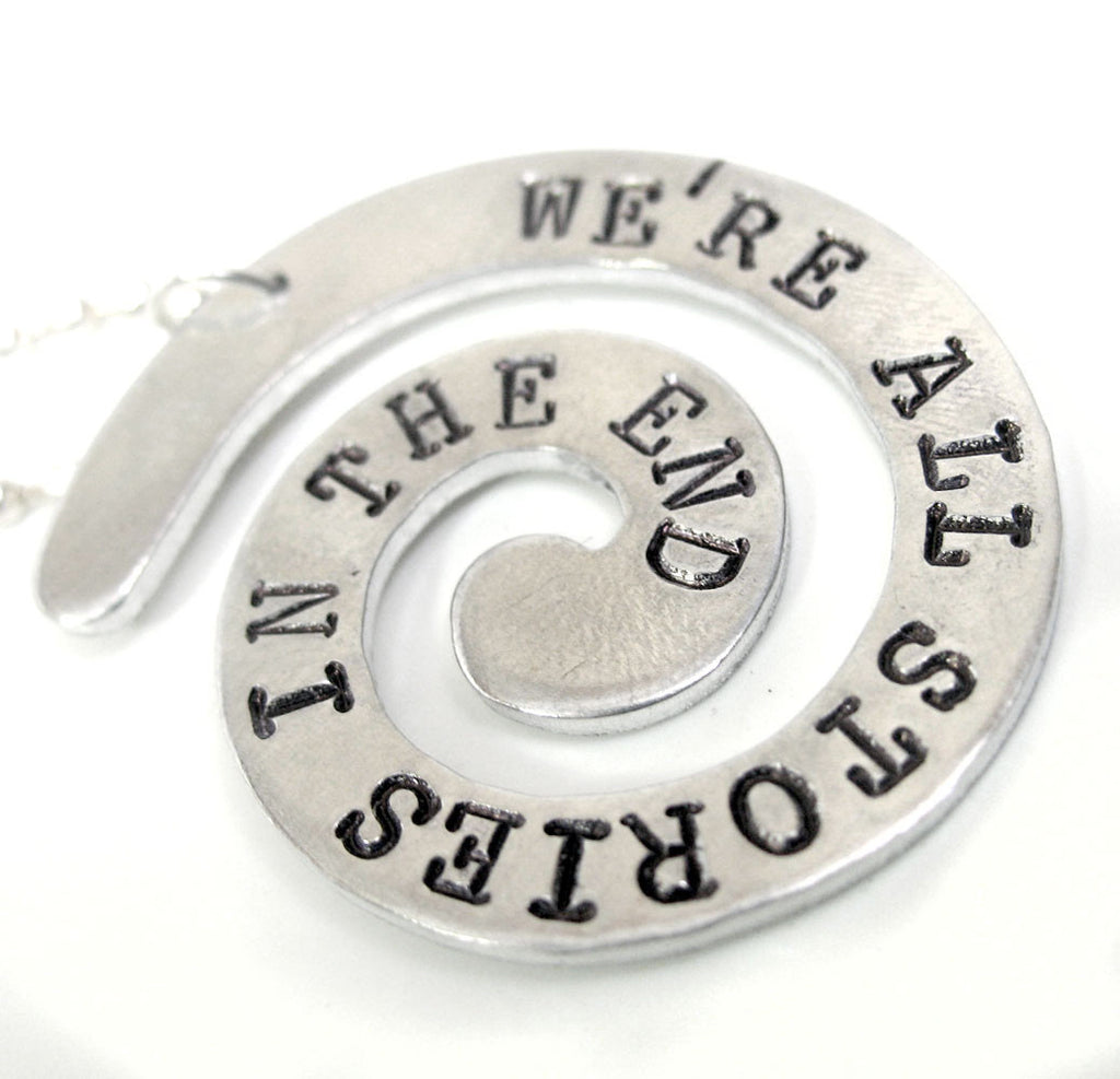 We're All Stories in the End - Aluminum Spiral Pendant