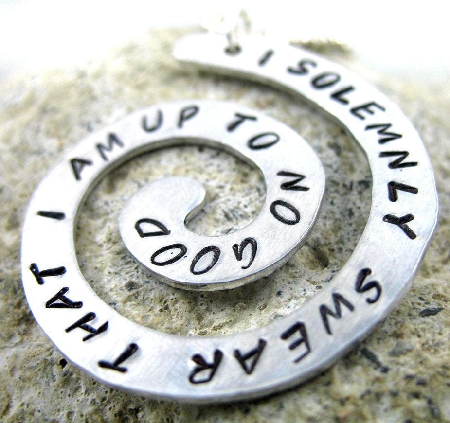 I Solemnly Swear That I Am Up To No Good - Aluminum Spiral Pendant