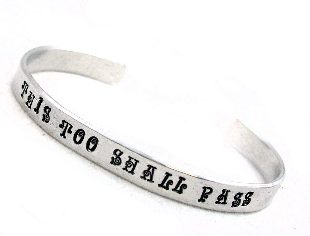 This Too Shall Pass - Aluminum Bracelet