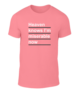 Heaven Know's I'm Miserable Now - The Smiths - Lyric T-Shirt