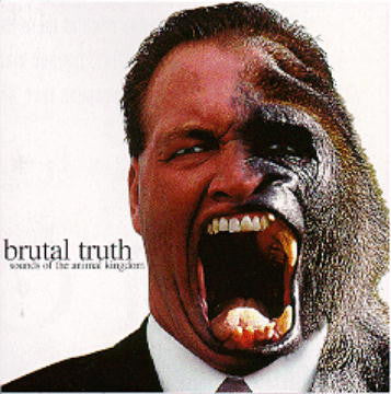 Brutal Truth - Sounds of the Animal Kingdom/Kill Trend Suicide