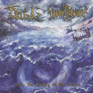 Folkvang / Wodensthrone - Over The Binding Of The Waves
