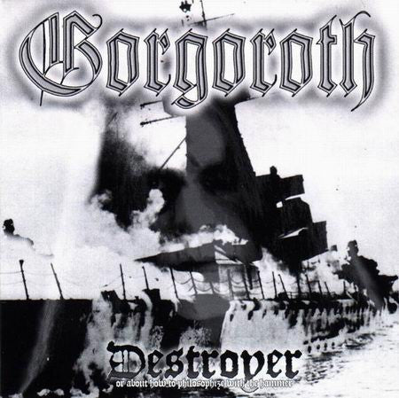 Gorgoroth - Destroyer, Or How To Philosophize With The Hammer