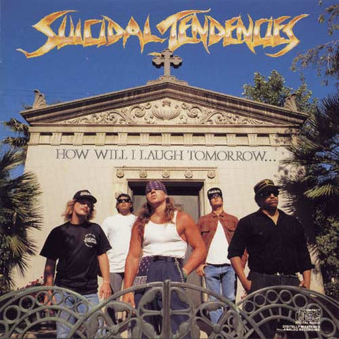 Suicidal Tendencies - How Will I Laugh Tomorrow...When I Can't Even Smile Today