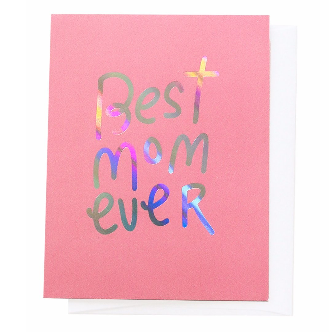 Best Mom Ever, Greeting Card - SO PRETTY CARA COTTER