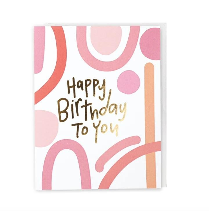 Happy Birthday To You, Greeting Card - SO PRETTY CARA COTTER