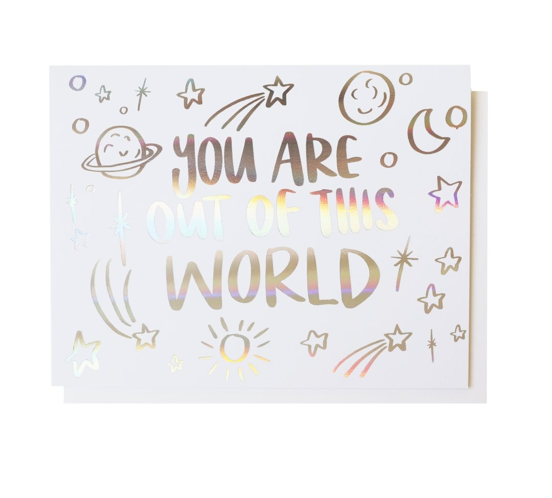 You Are Out Of This World, Greeting Card - SO PRETTY CARA COTTER