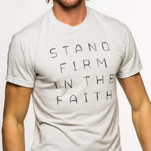 stand firm in the faith shirt