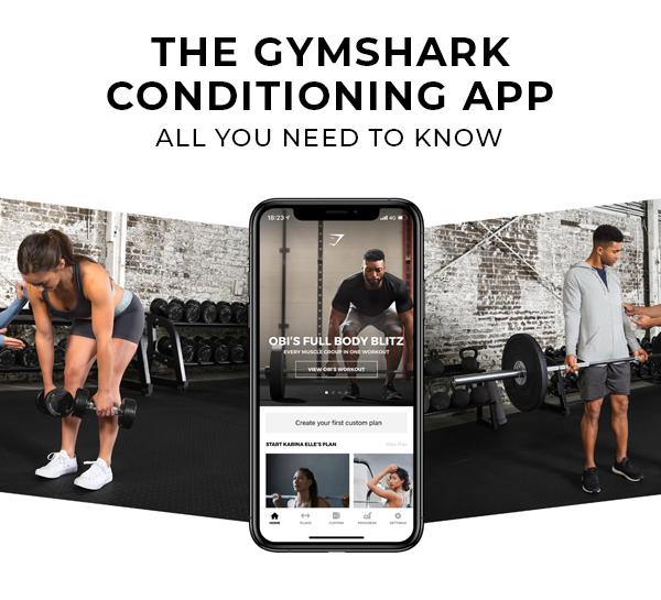 The Gymshark Conditioning App: All You Need To Know