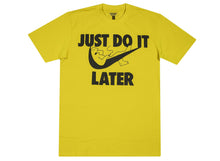 Load image into Gallery viewer, Just Do It Later T-Shirt