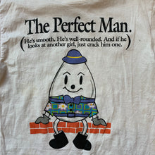 Load image into Gallery viewer, Humpty Dumpty The Perfect Man T-Shirt