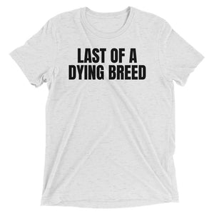 "Competitive Breed ""Last Of A Dying Breed"" - Short sleeve t-shirt"