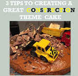 3 TIPS TO CREATE A CONSTRUCTION THEME CAKE