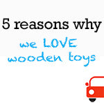Why we LOVE wooden toys.