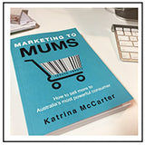 Marketing to Mums - the book
