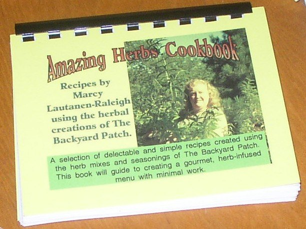 Amazing Herbs Cookbook by Marcy Lautanen-Raleigh, Backyard Patch Herbs, herb cookbook