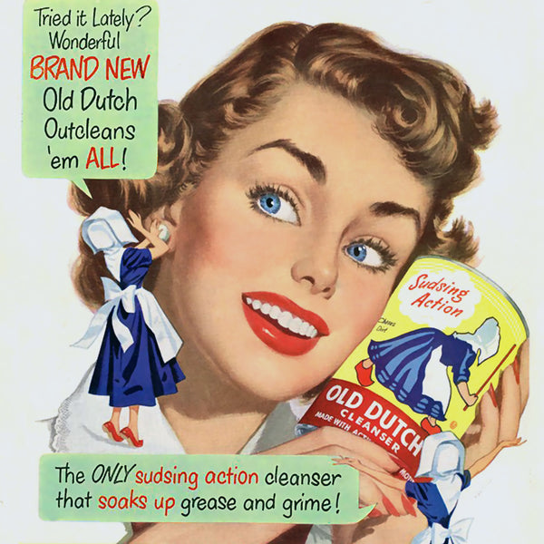 1950s ad of a suburban housewife with her cheek pressed up against a can of Old Dutch cleaner smiling