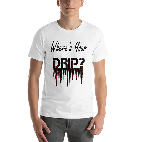 Where's Your Drip? T-Shirt - Black