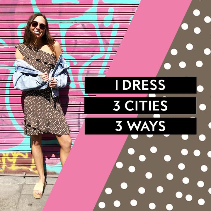 1 Dress, 3 Cities, 3 Ways