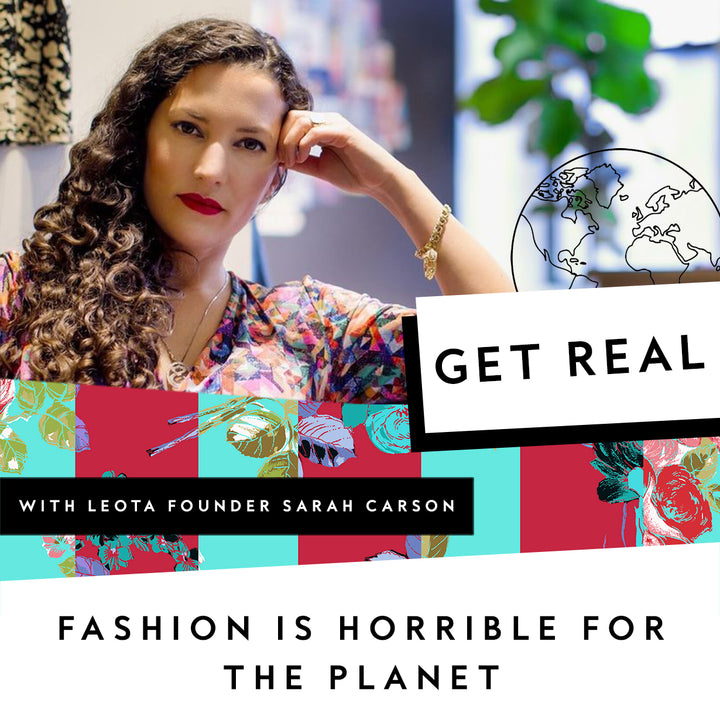 GET REAL: FASHION IS HORRIBLE FOR THE PLANET. FOR EARTH DAY, HERE'S WHAT YOU CAN DO TO HELP