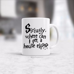 Bugabaloo, Inc. Mug - Siriusly, where can I get a house elf?