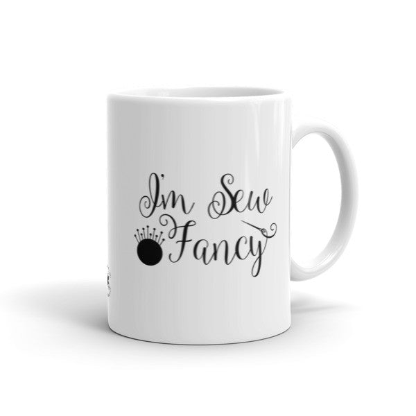 Mug - I'm Sew Fancy