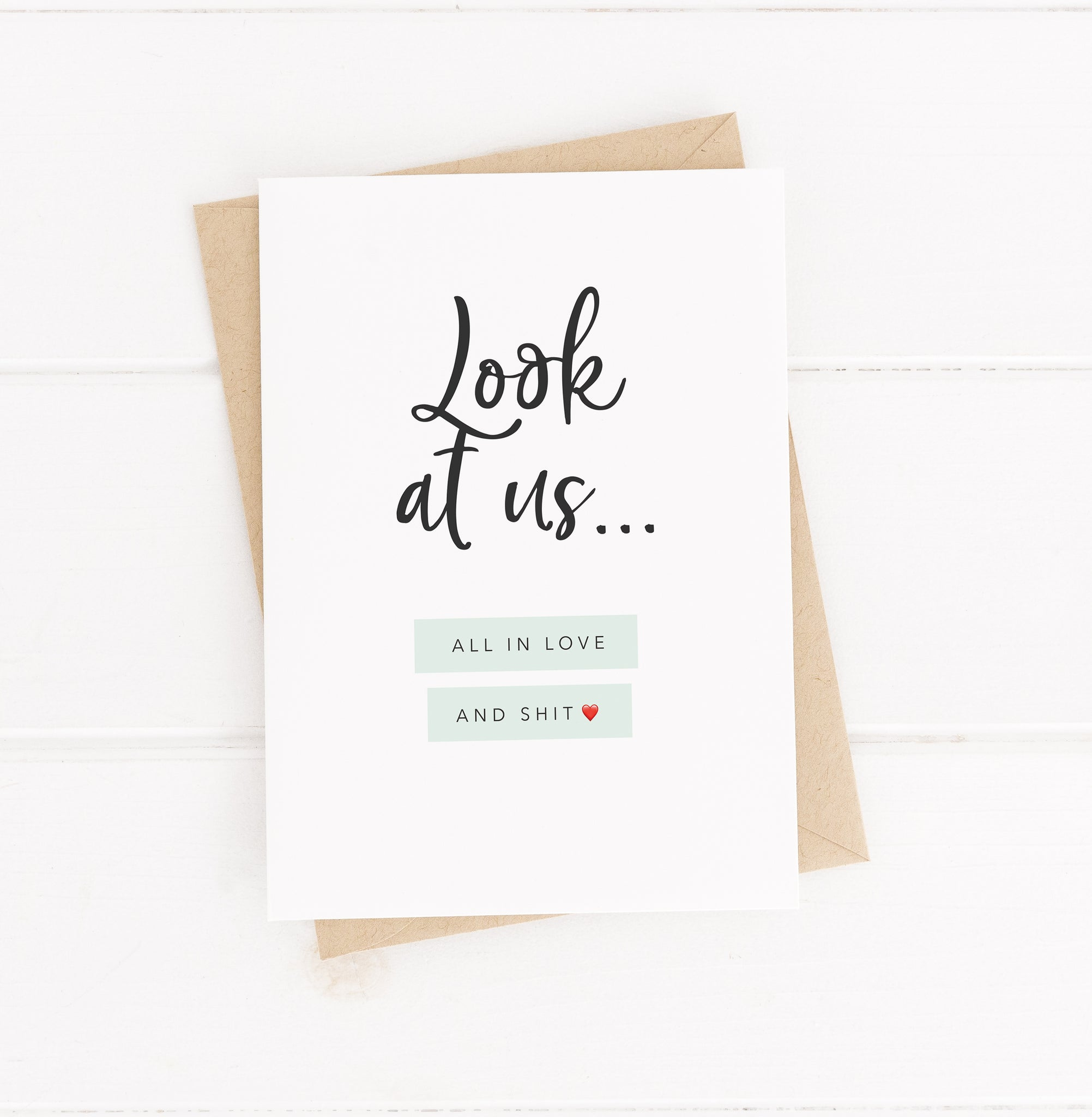 Look at us love card |  all in love card