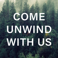 come unwind with us text overlay of a smokey forest