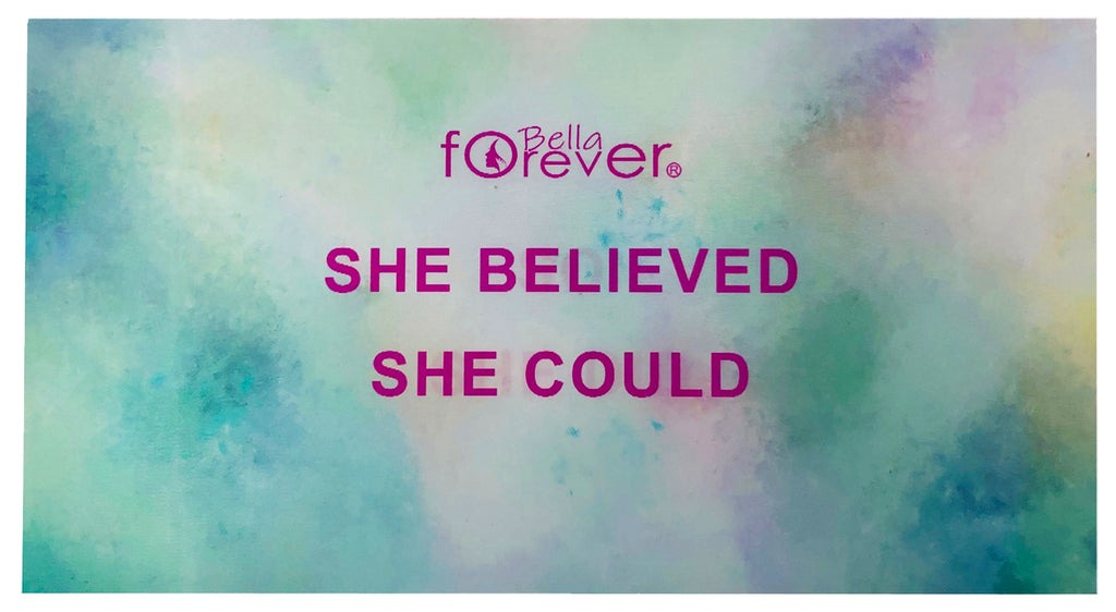 SHE BELIEVED SHE COULD-SO SHE DID