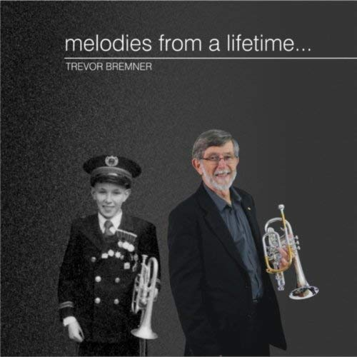 Melodies from a Lifetime by Trevor Bremner