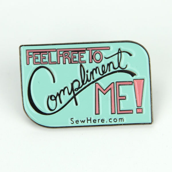 """Feel Free To Compliment Me"" Enamel Lapel Pin"