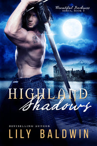 Highland Shadows, Beautiful Darkness, Book 1