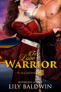 To Love a Warrior, The Isle of Mull Series, Book 3