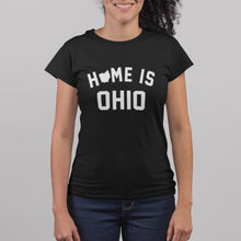 Load image into Gallery viewer, Home Is Ohio Women's T-shirt