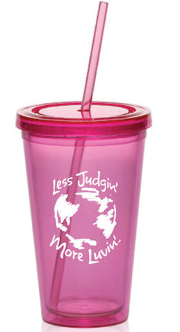 Pink Tumbler Less Judgin' More Luvin' Cup