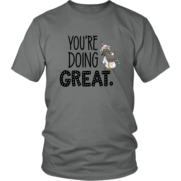 """You're Doing Great"" Sheeple T-Shirt"