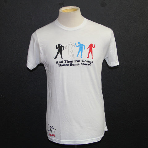 """Dance Some More"" T-Shirt"