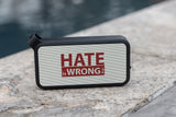Hate is Wrong - Aquathump™ Waterproof Speaker